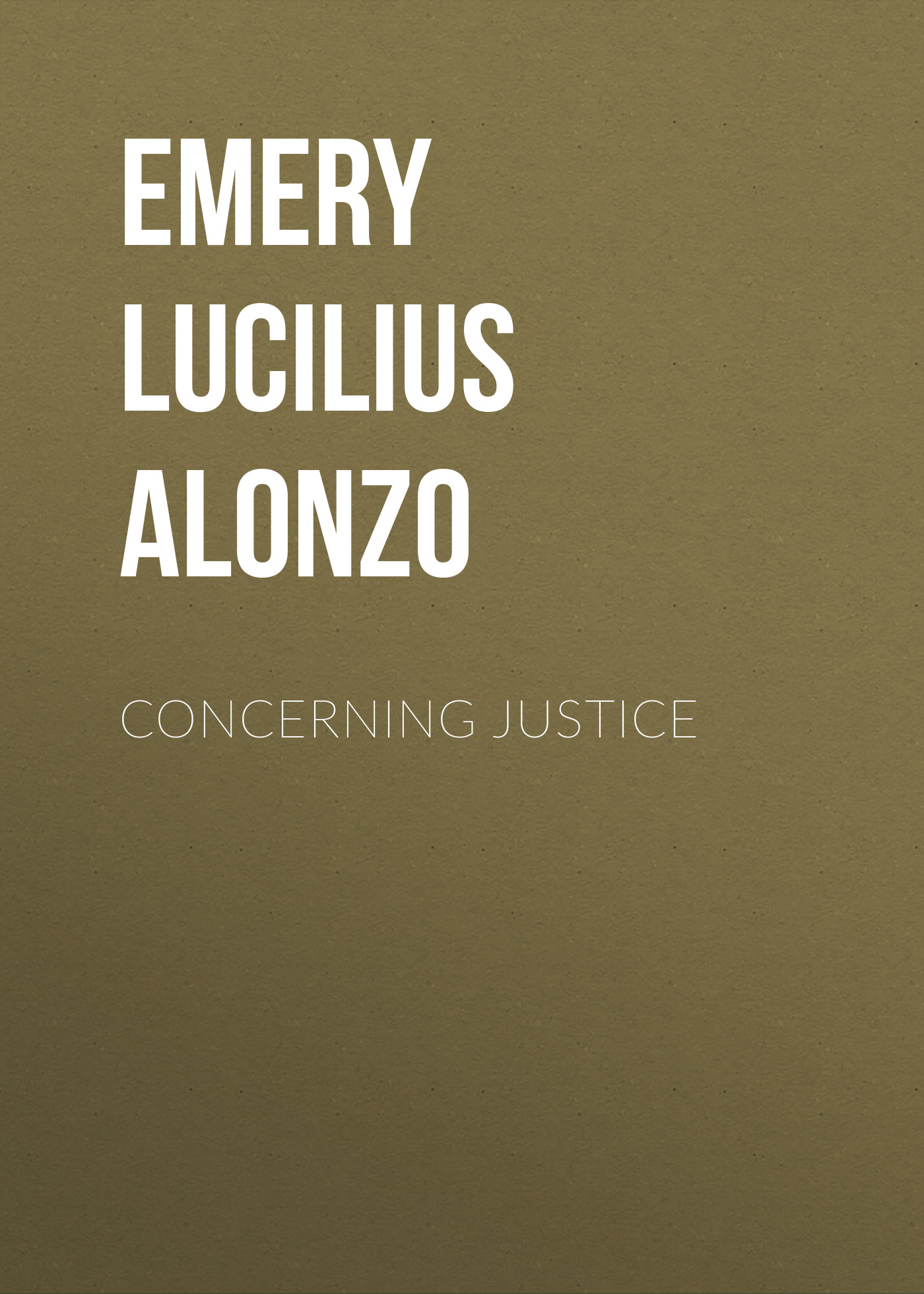 Emery Lucilius Alonzo Concerning Justice restorative justice for juveniles