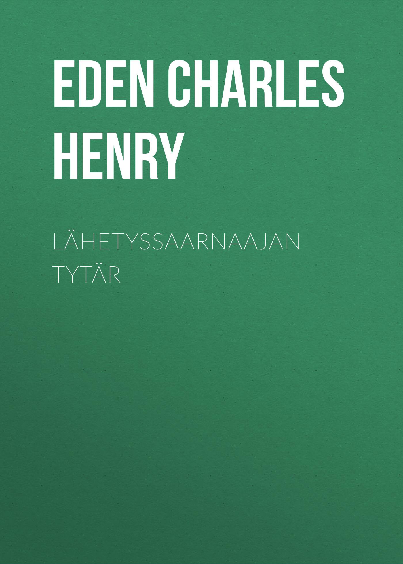Eden Charles Henry Lähetyssaarnaajan tytär сумка charles