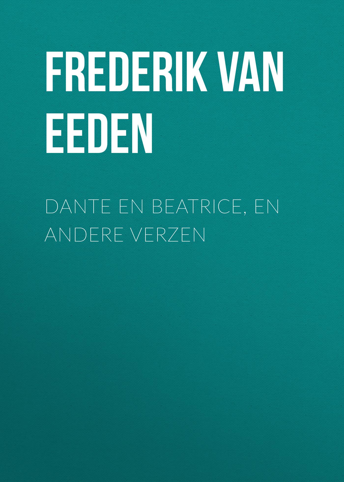 Frederik van Eeden Dante en Beatrice, en andere verzen frederik van eeden little johannes
