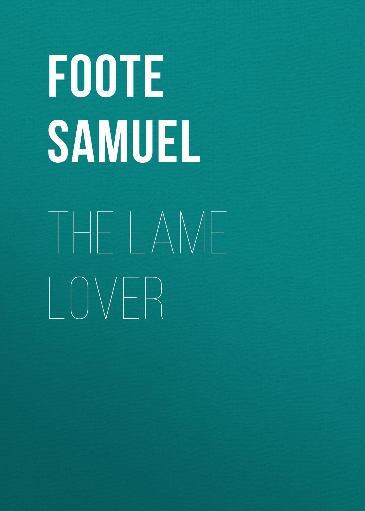 Foote Samuel The Lame Lover проф пресс сказки о мудрости и красоте