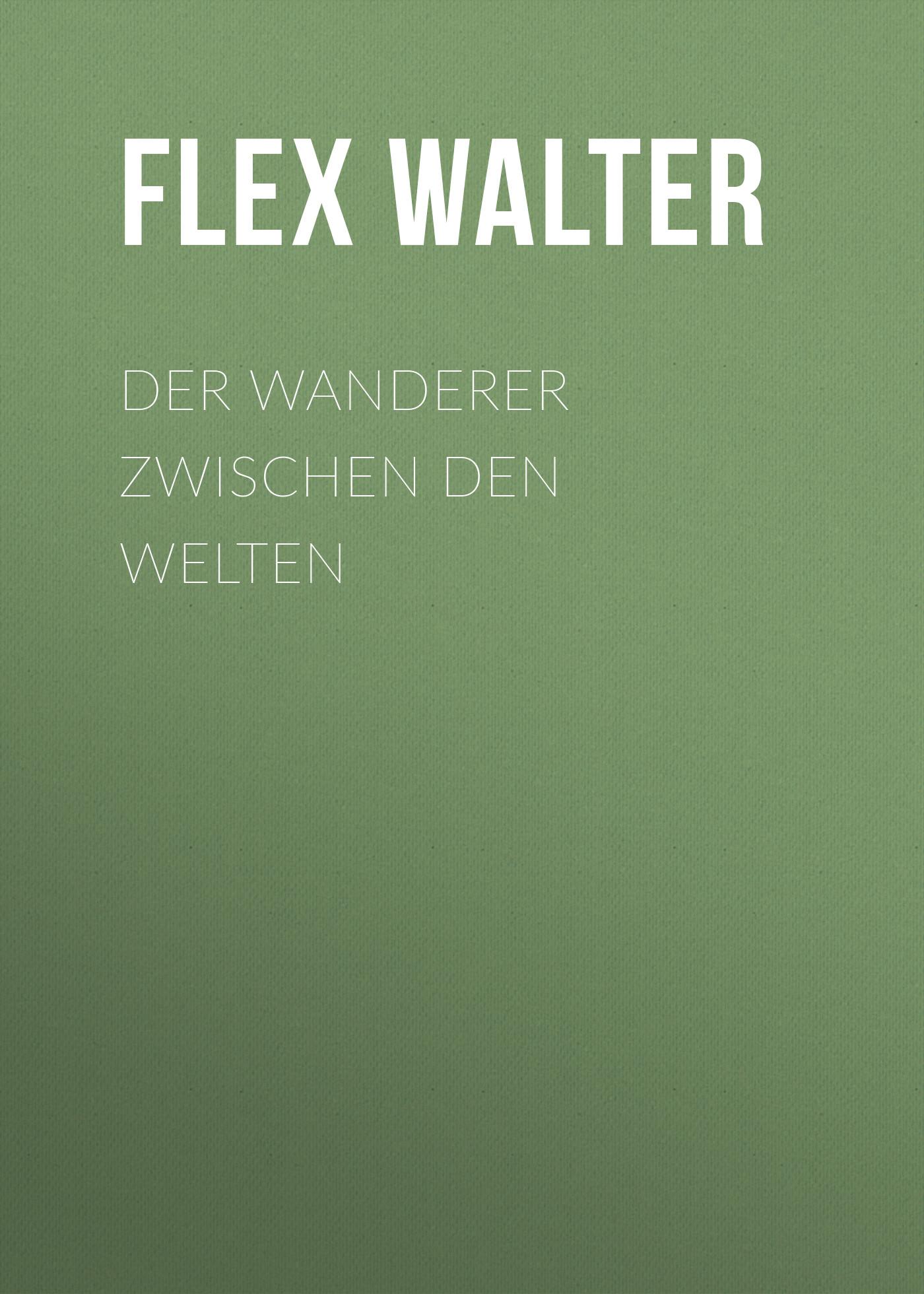 Flex Walter Der Wanderer zwischen den Welten ботинки der spur der spur de034amwiz42