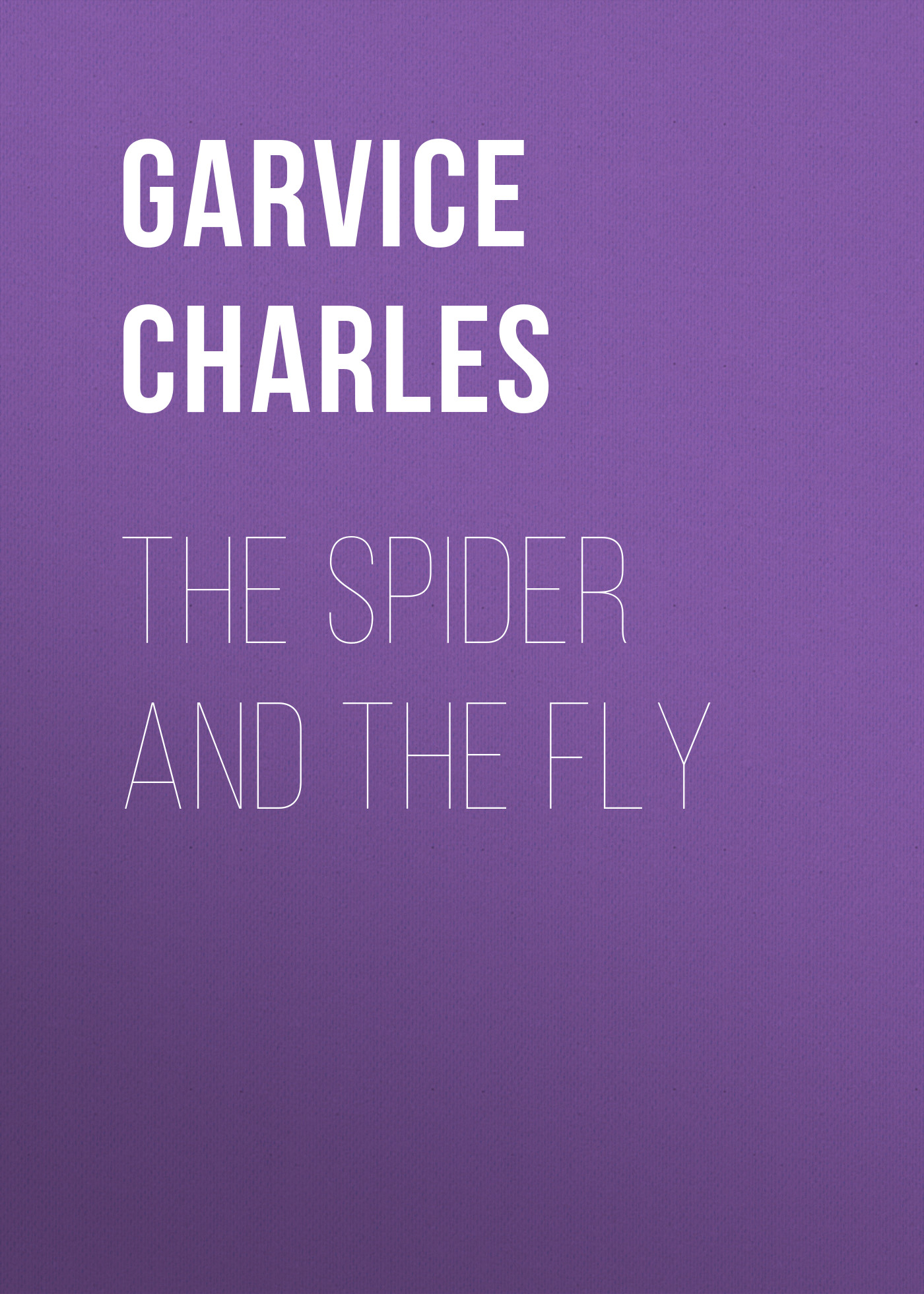 Garvice Charles The Spider and the Fly the caves spider