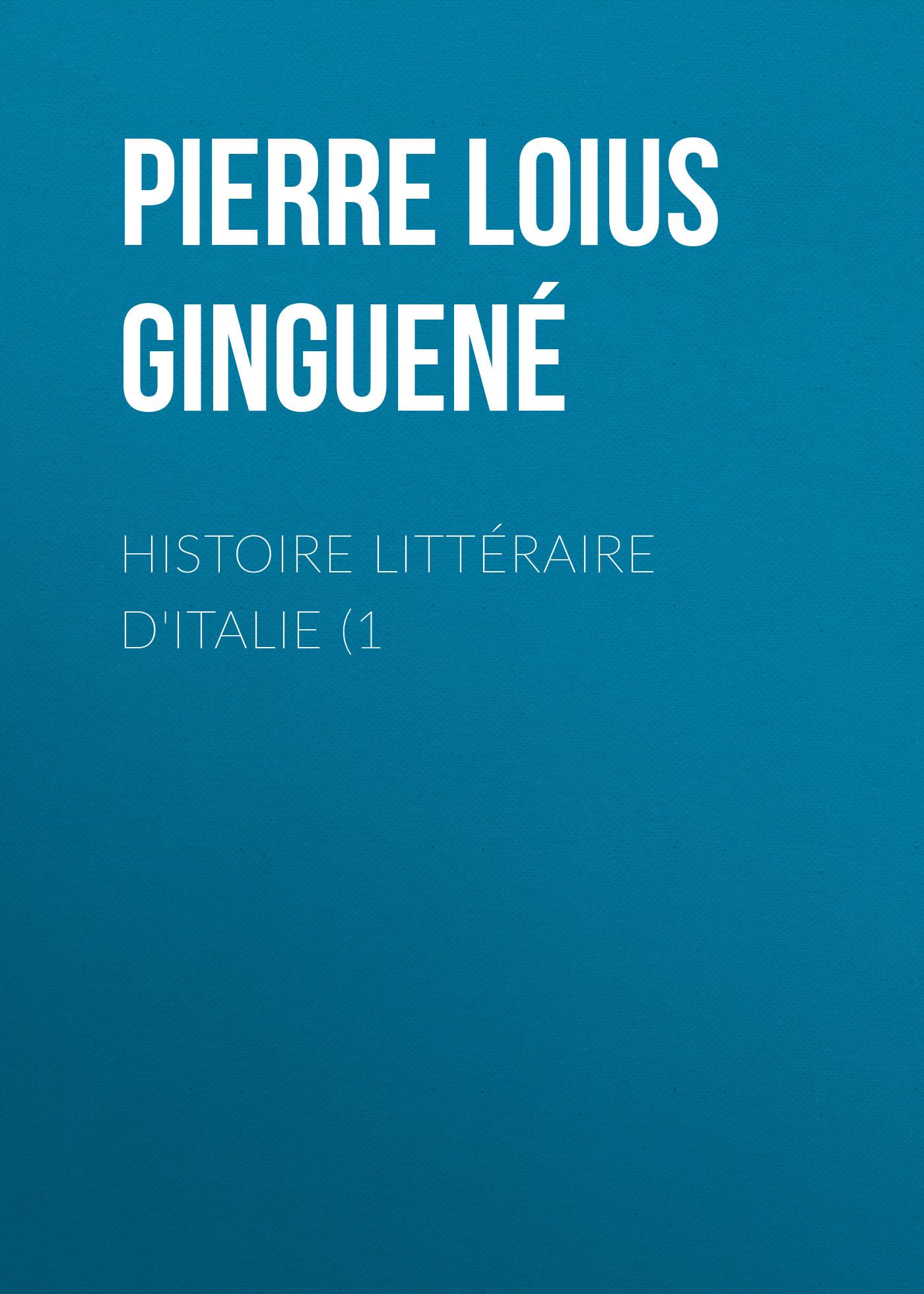 все цены на Pierre Loius Ginguené Histoire littéraire d'Italie (1 онлайн