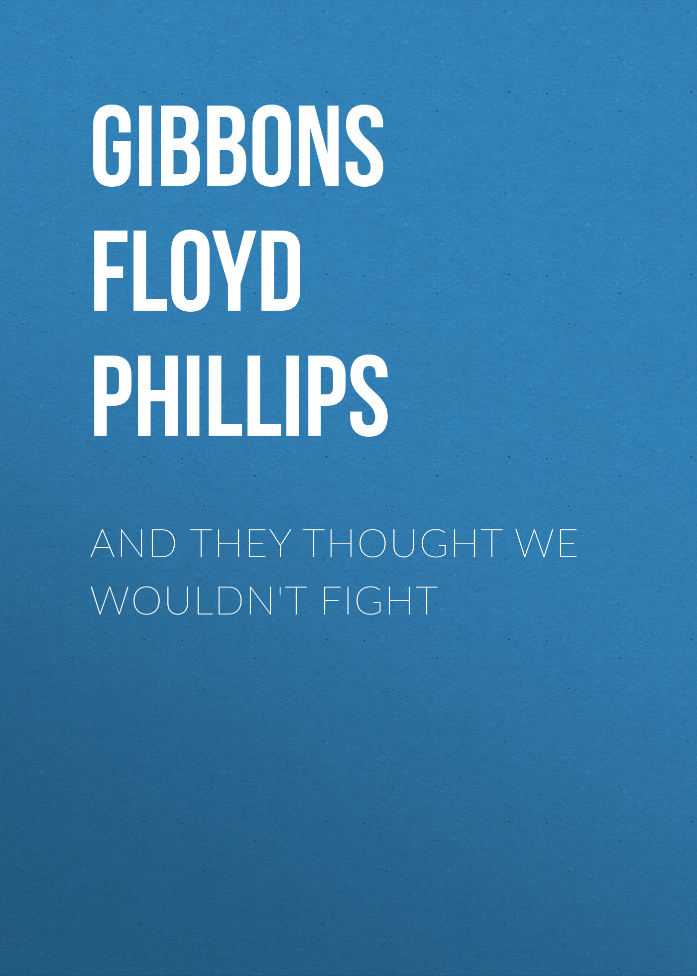 цена на Gibbons Floyd Phillips And they thought we wouldn't fight
