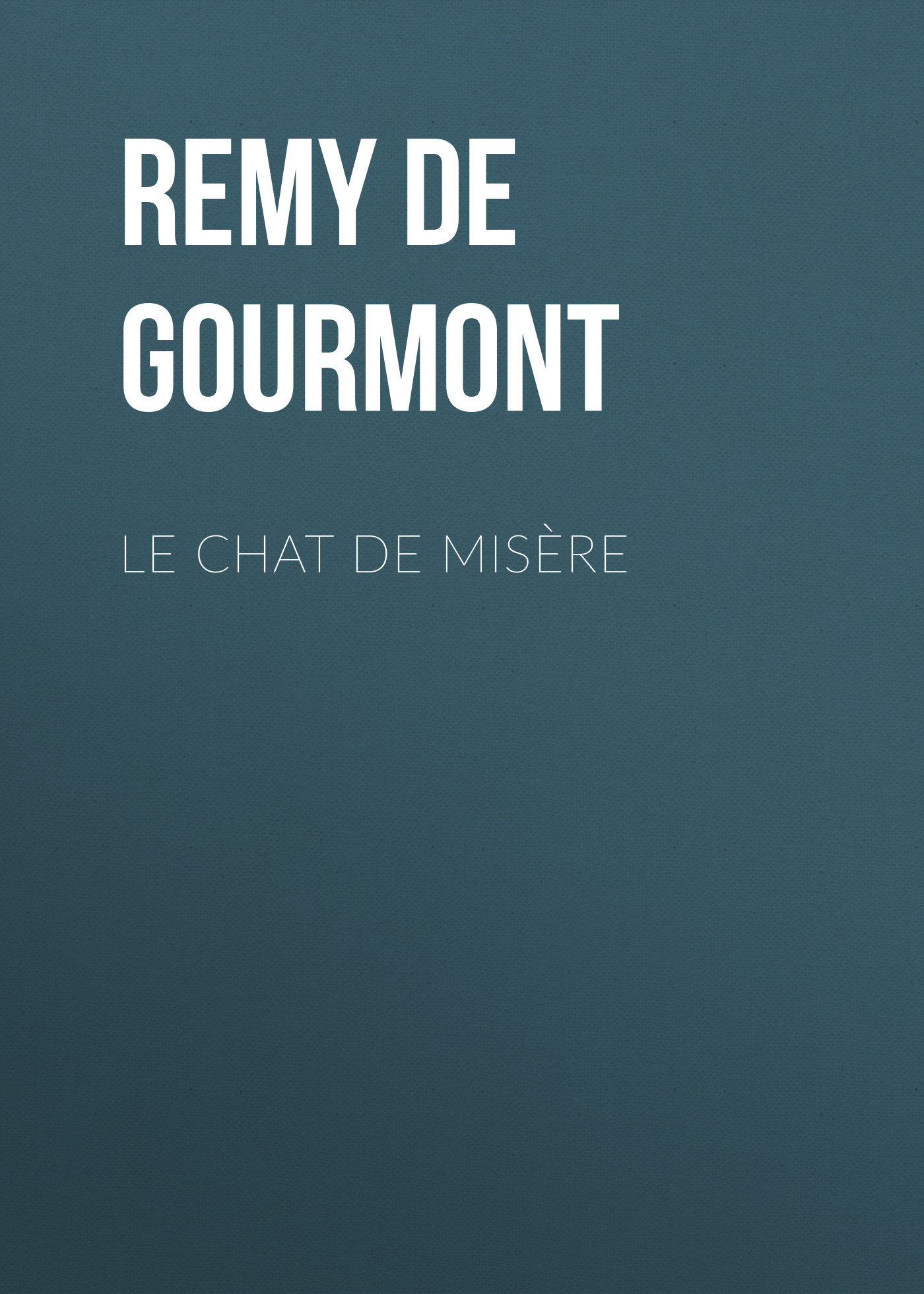 Remy de Gourmont Le chat de misère afina remy white