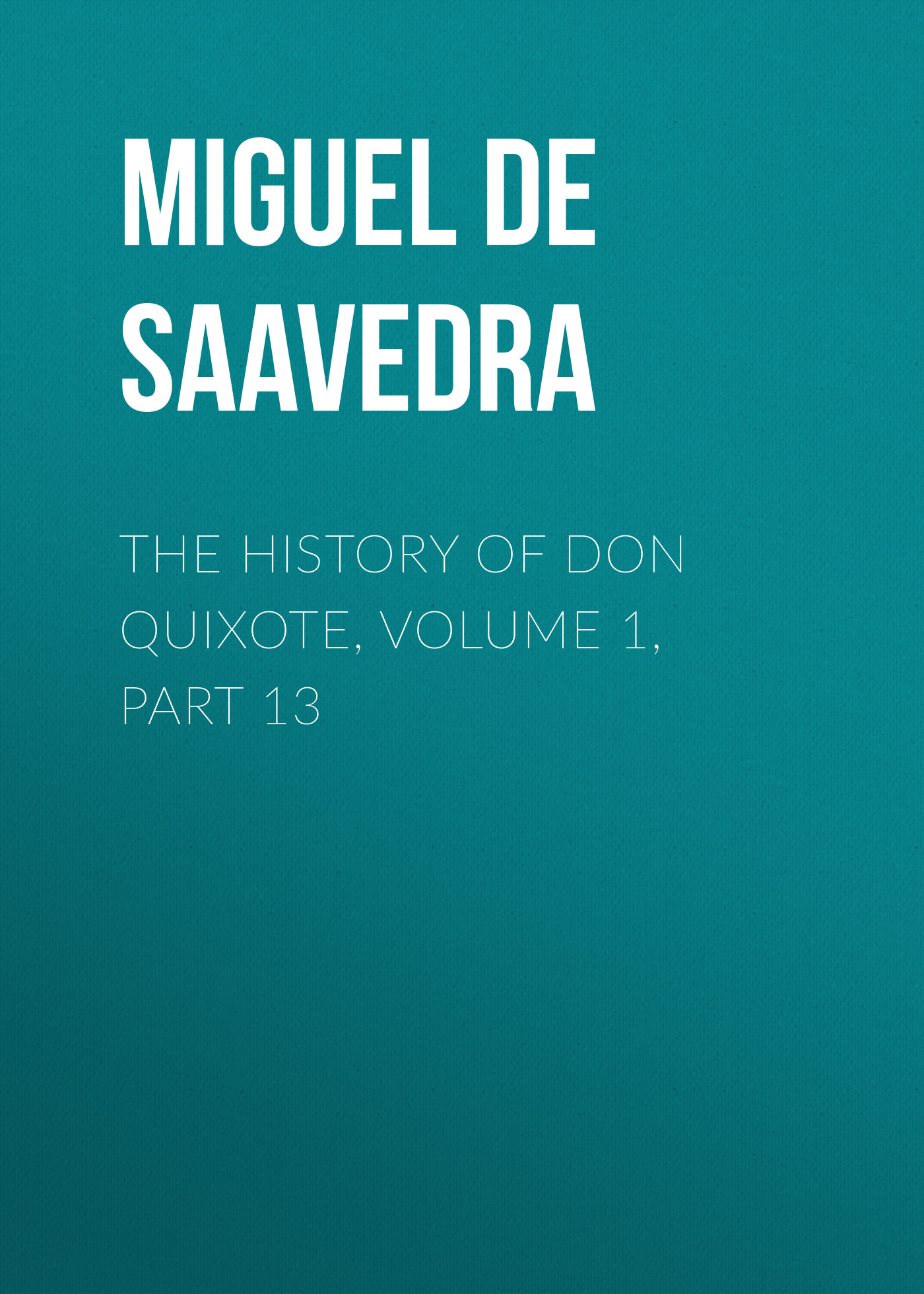the history of don quixote volume 1 part 13
