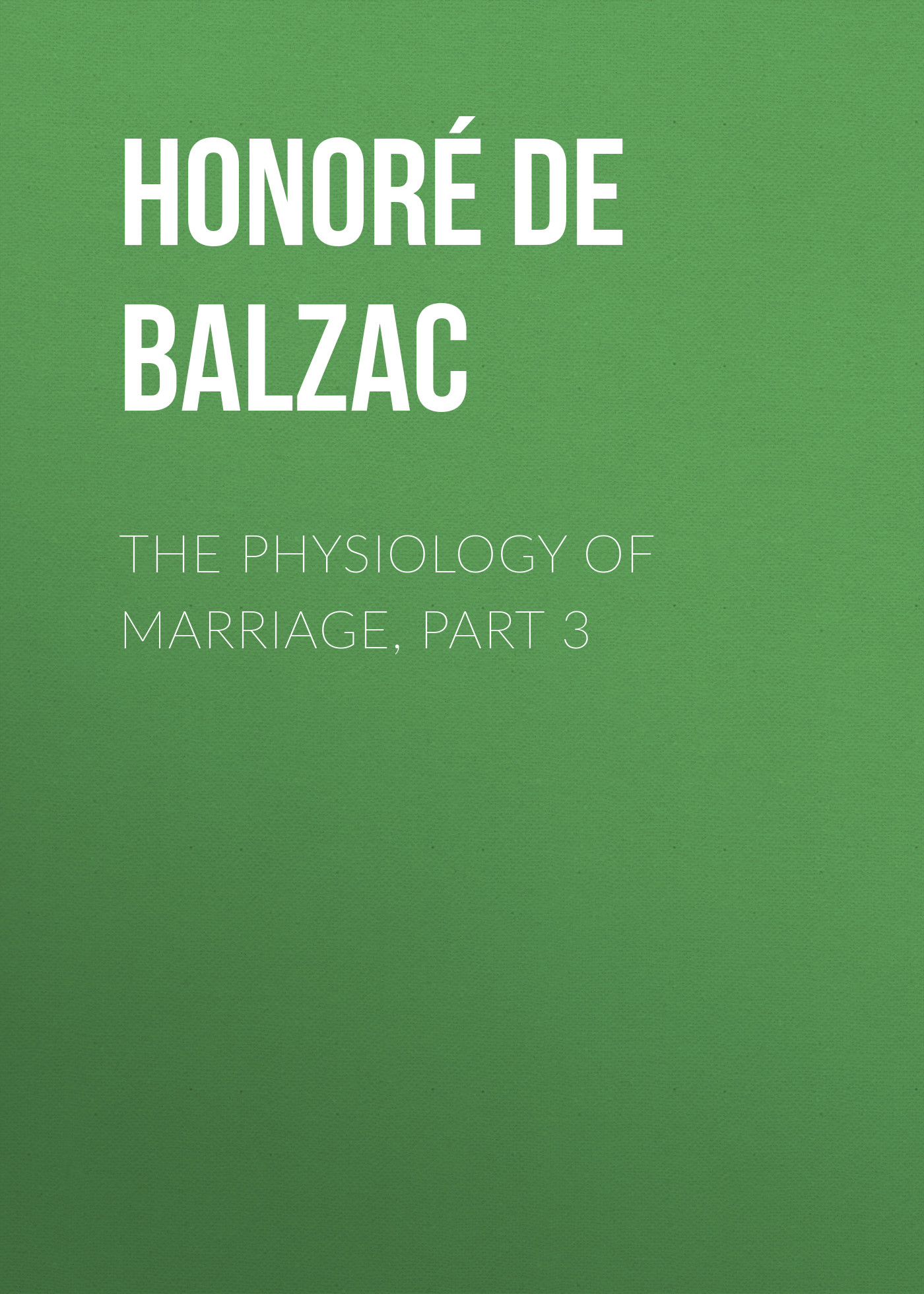 Оноре де Бальзак The Physiology of Marriage, Part 3 marriage of the greens