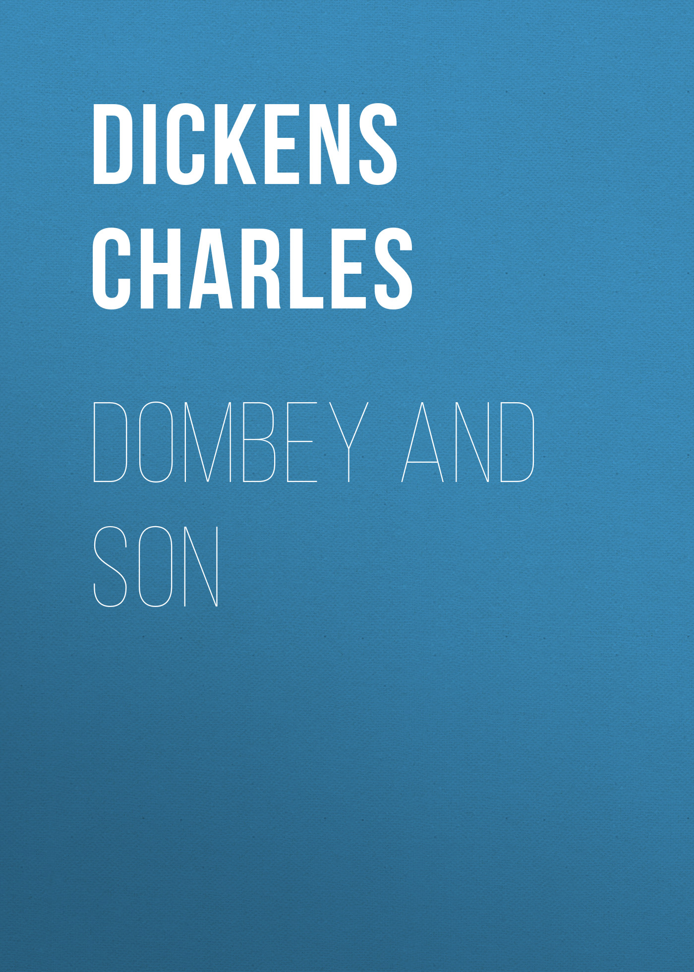 Чарльз Диккенс Dombey and Son dickens c dombey and son ii isbn 9785521079254