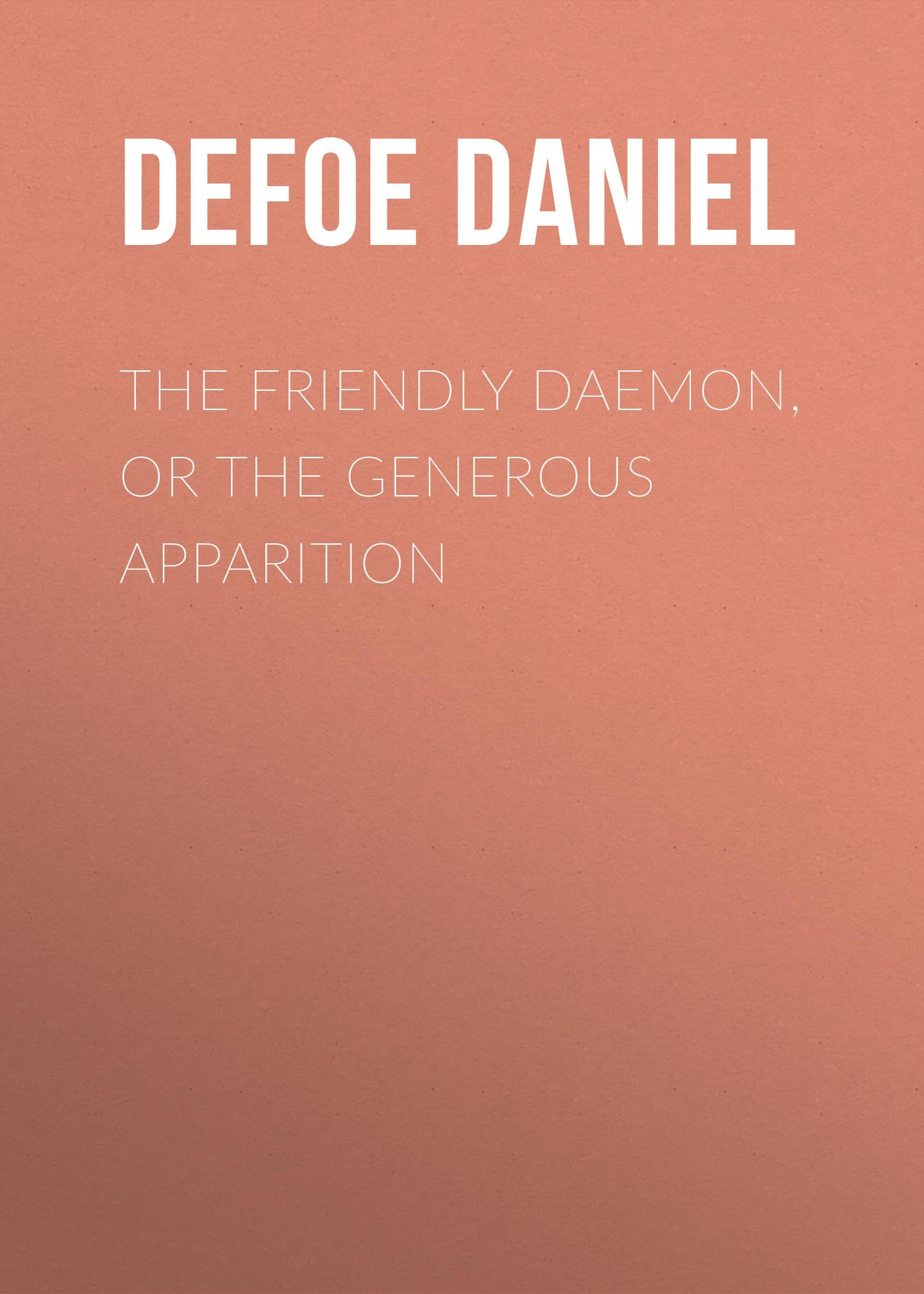 Даниэль Дефо The Friendly Daemon, or the Generous Apparition майка print bar daemon