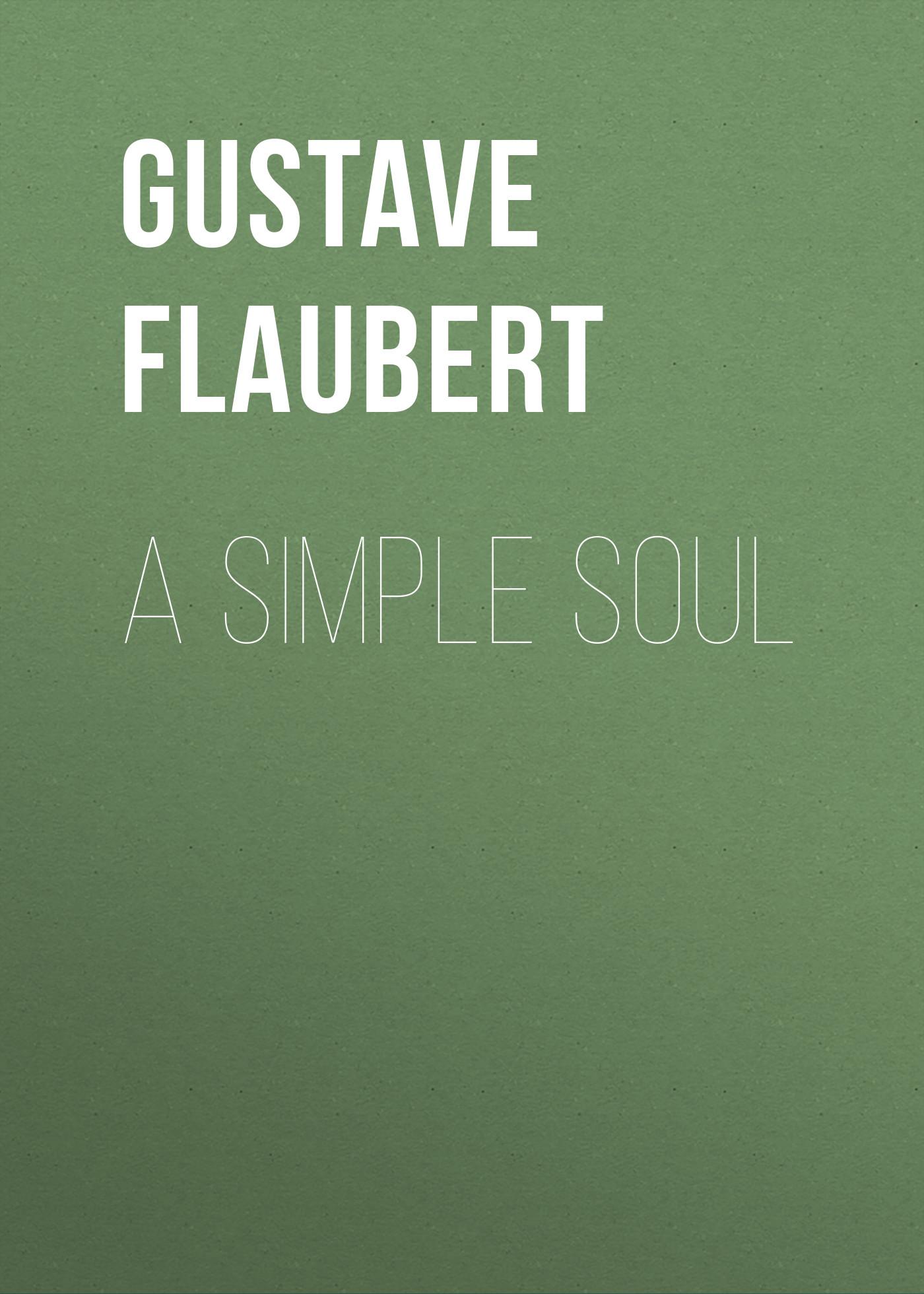 Gustave Flaubert A Simple Soul