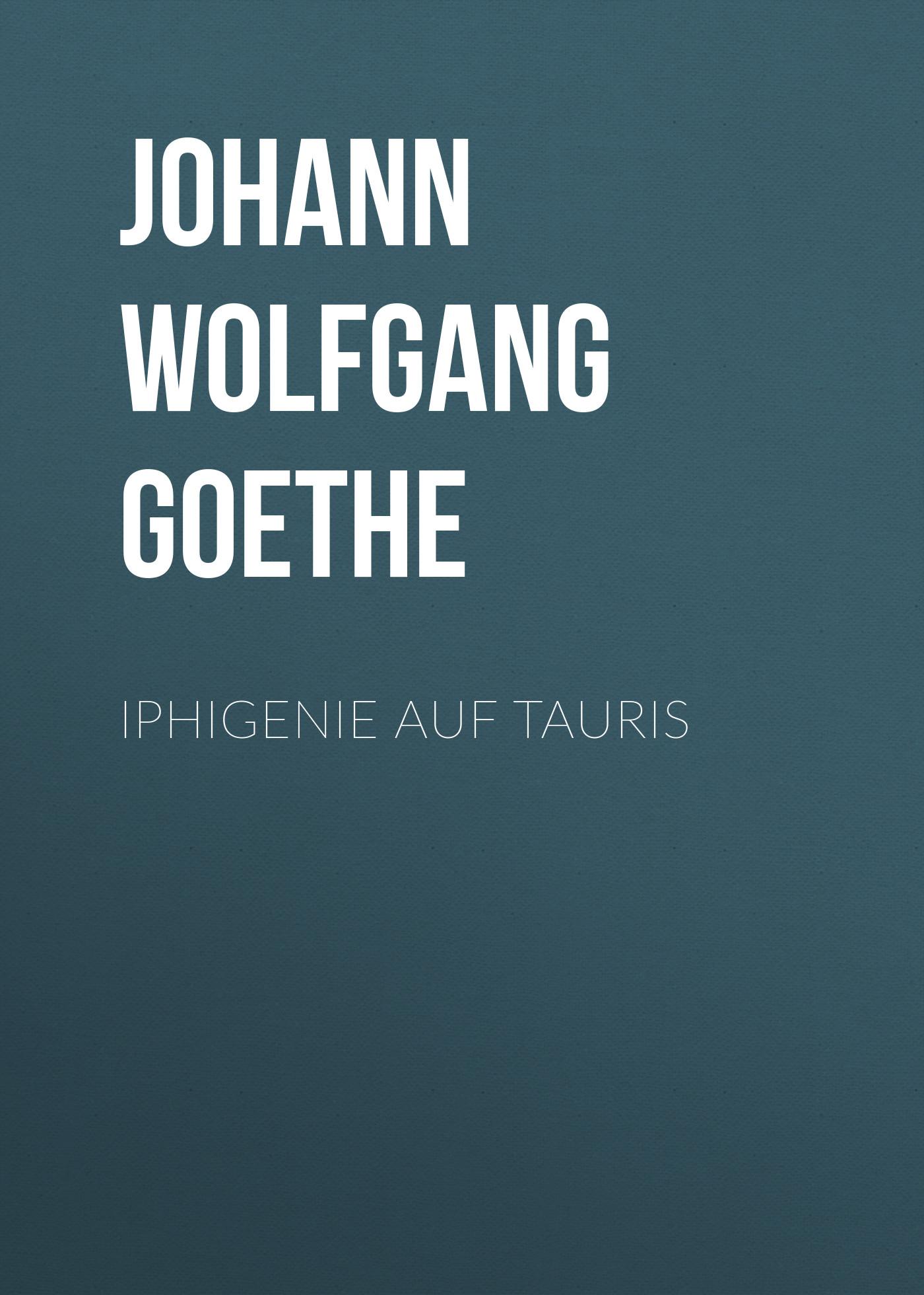 Иоганн Вольфганг фон Гёте Iphigenie auf Tauris цены