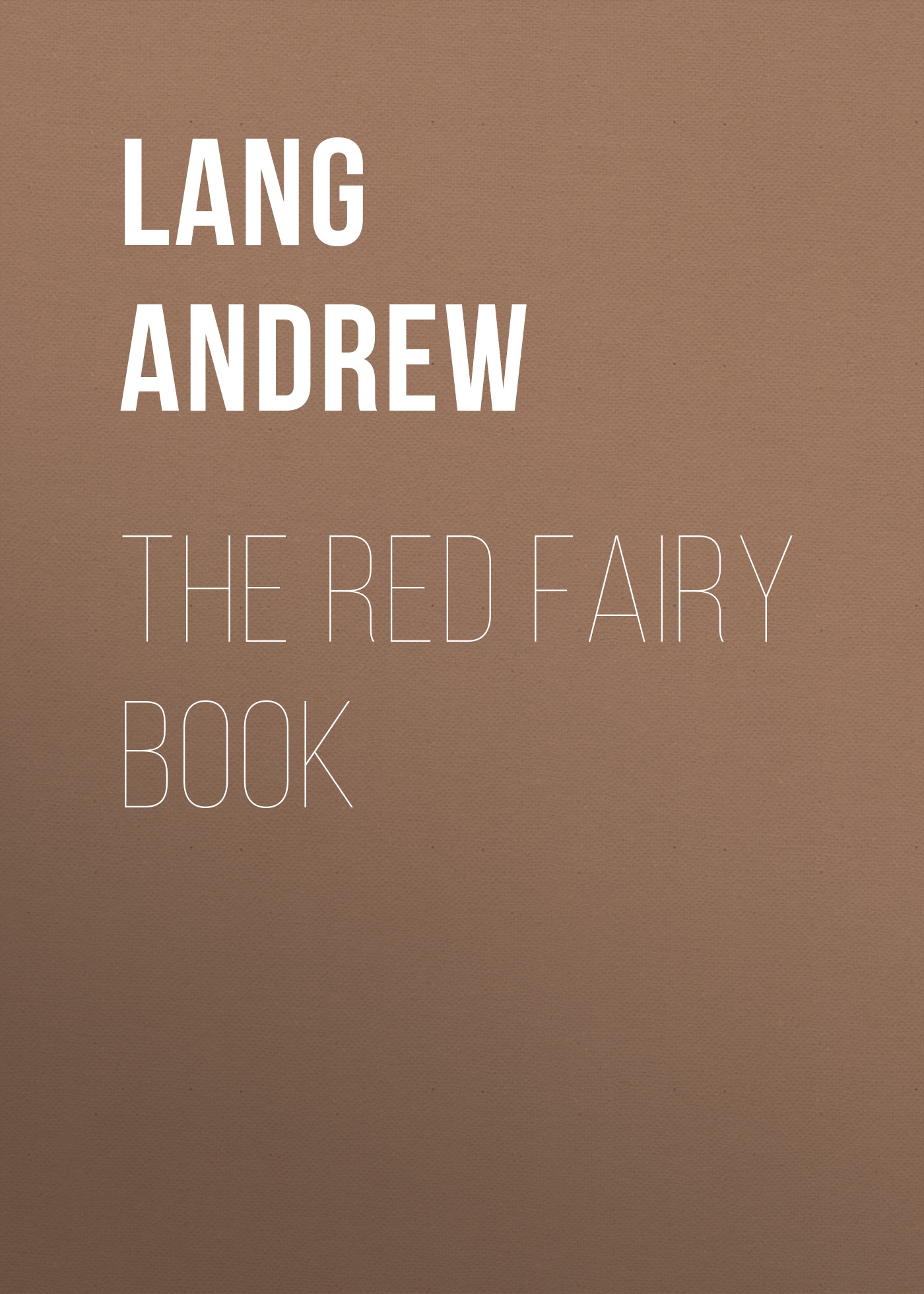 Lang Andrew The Red Fairy Book