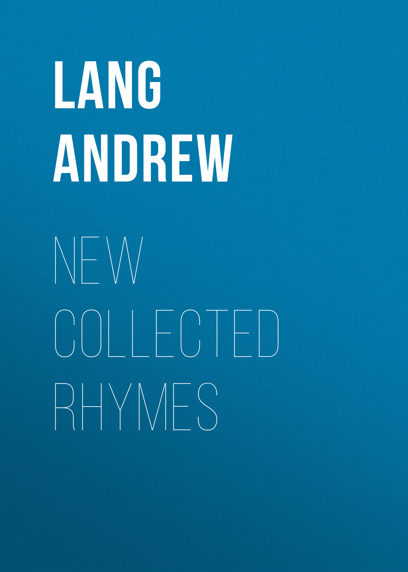 Lang Andrew New Collected Rhymes sallie mcfague sallie mcfague collected readings
