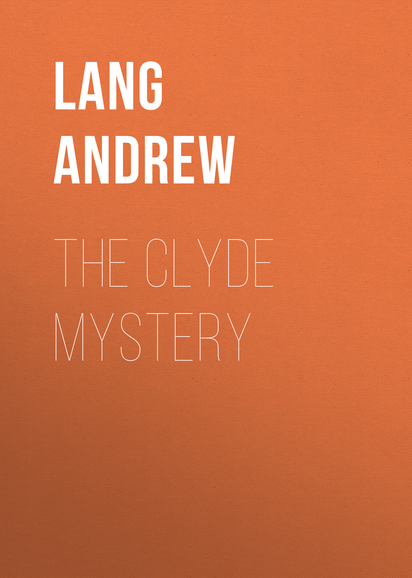 Lang Andrew The Clyde Mystery
