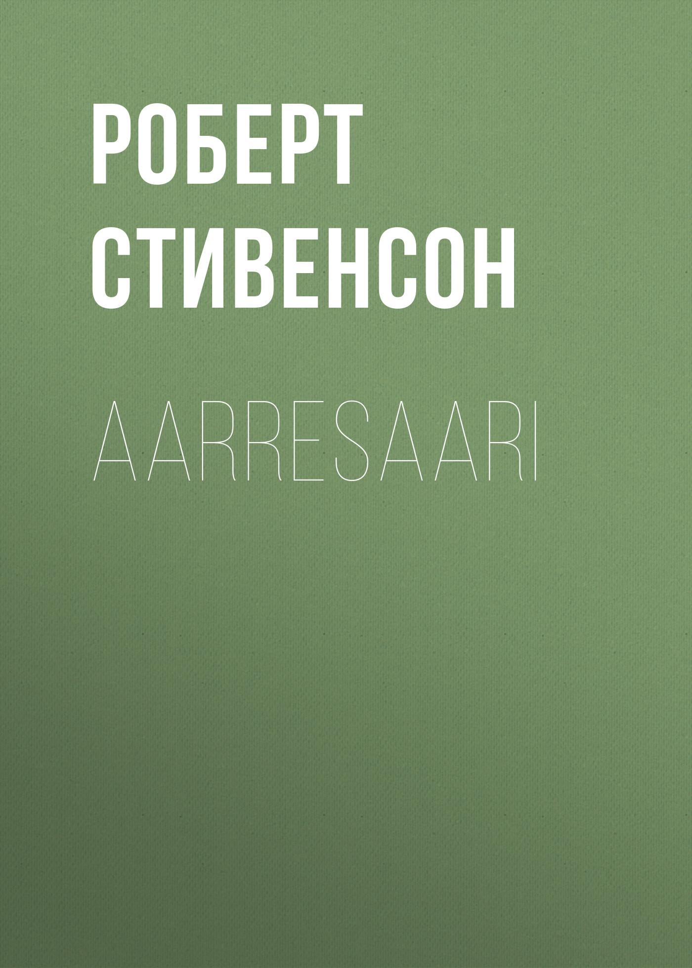 Роберт Льюис Стивенсон Aarresaari роберт льюис стивенсон tales and fantasies