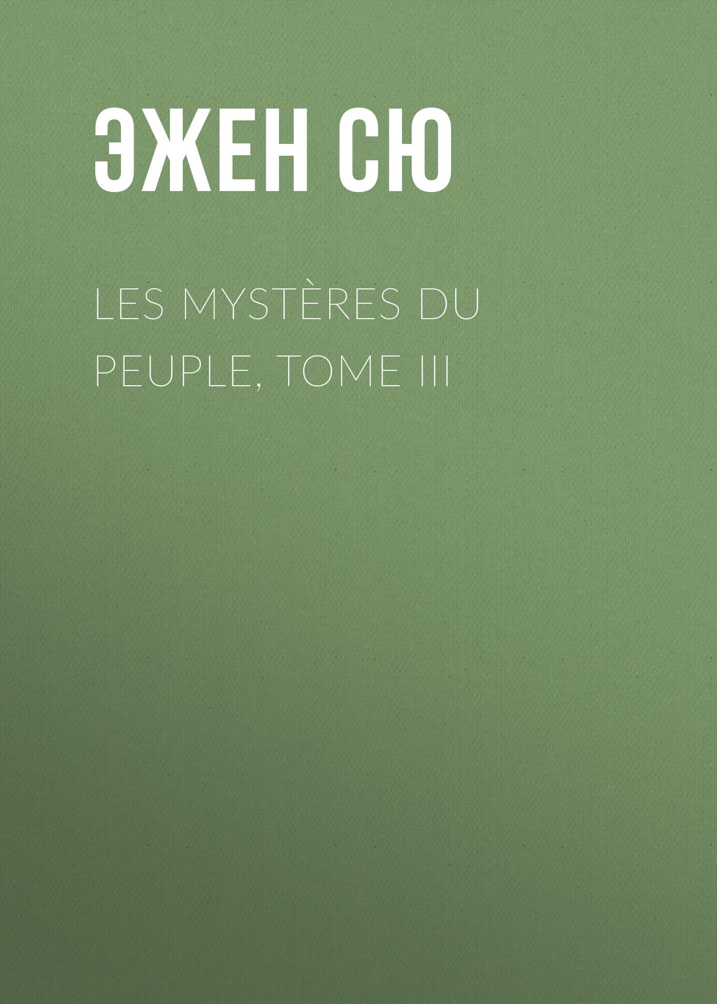 лучшая цена Эжен Сю Les mystères du peuple, Tome III