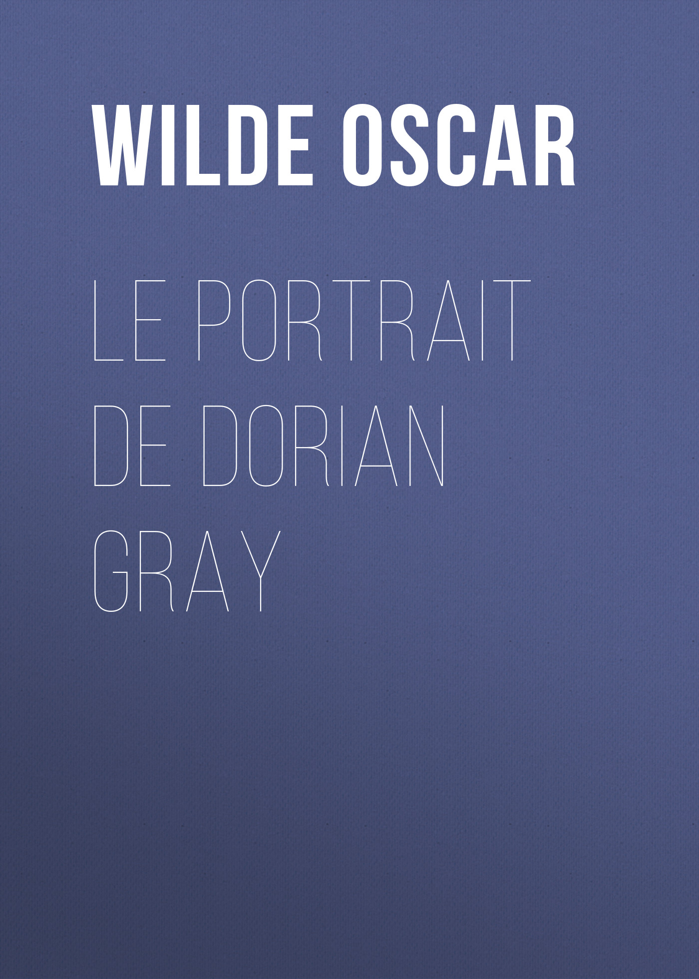 Оскар Уайльд Le portrait de Dorian Gray оскар уайльд le portrait de dorian gray