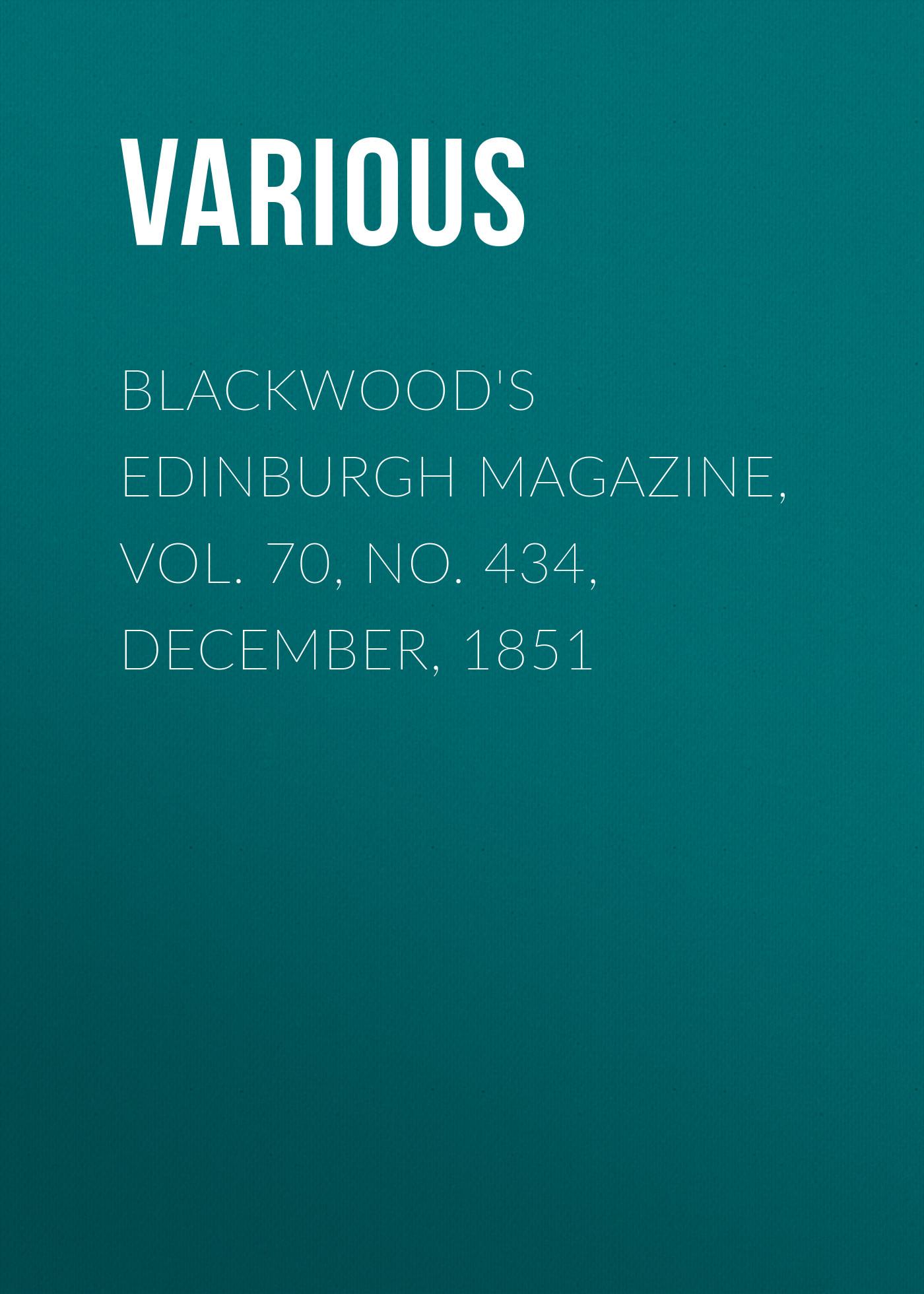 лучшая цена Various Blackwood's Edinburgh Magazine, Vol. 70, No. 434, December, 1851