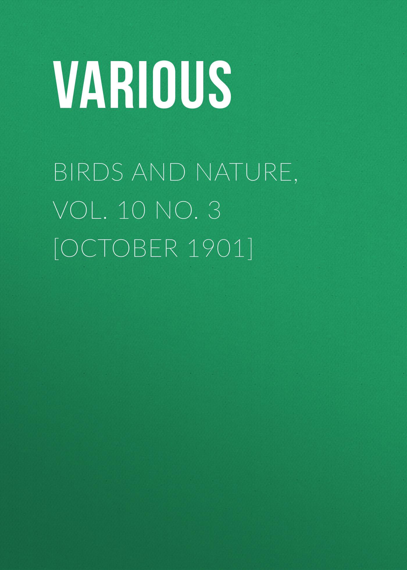 Various Birds and Nature, Vol. 10 No. 3 [October 1901]