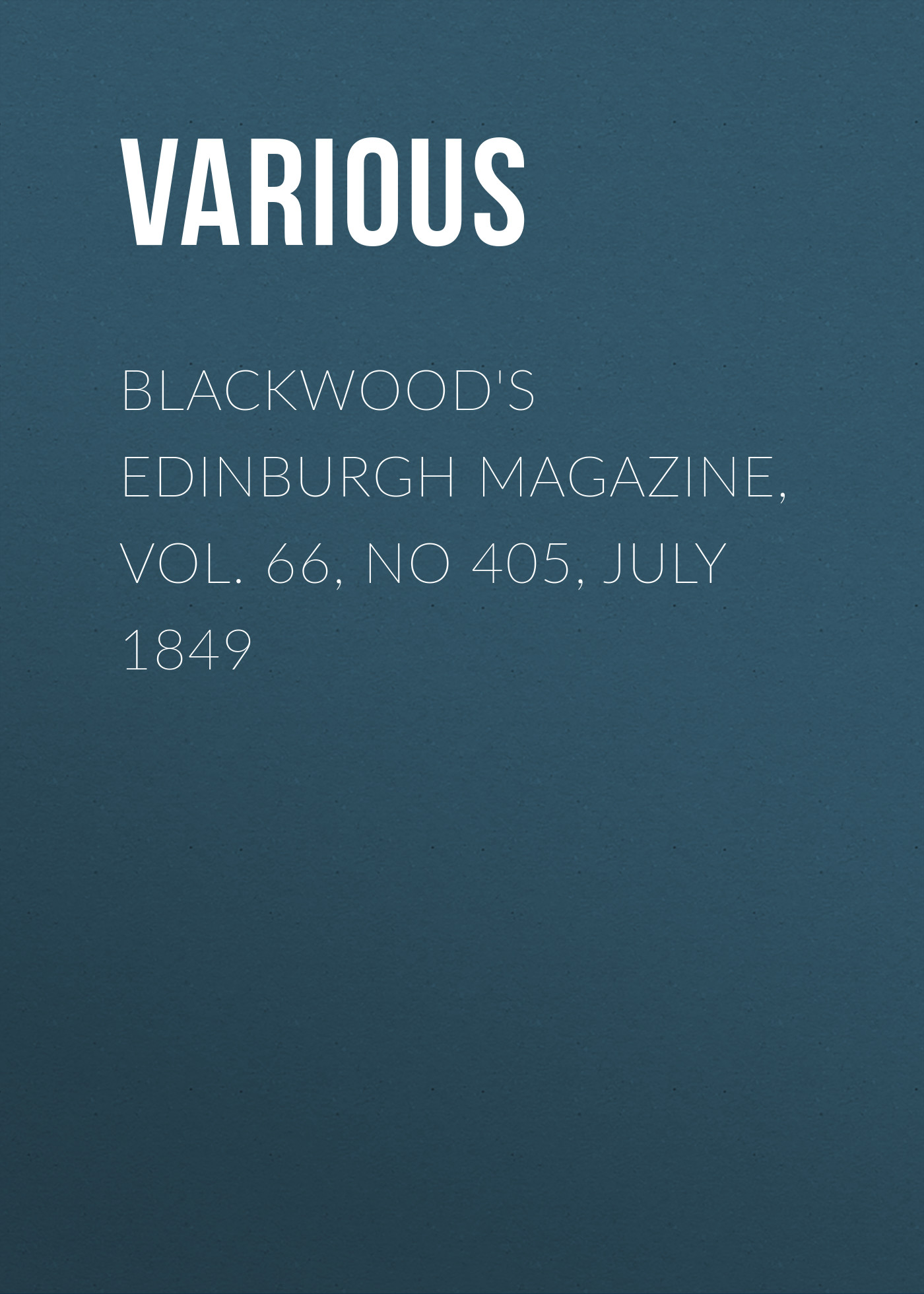 лучшая цена Various Blackwood's Edinburgh Magazine, Vol. 66, No 405, July 1849