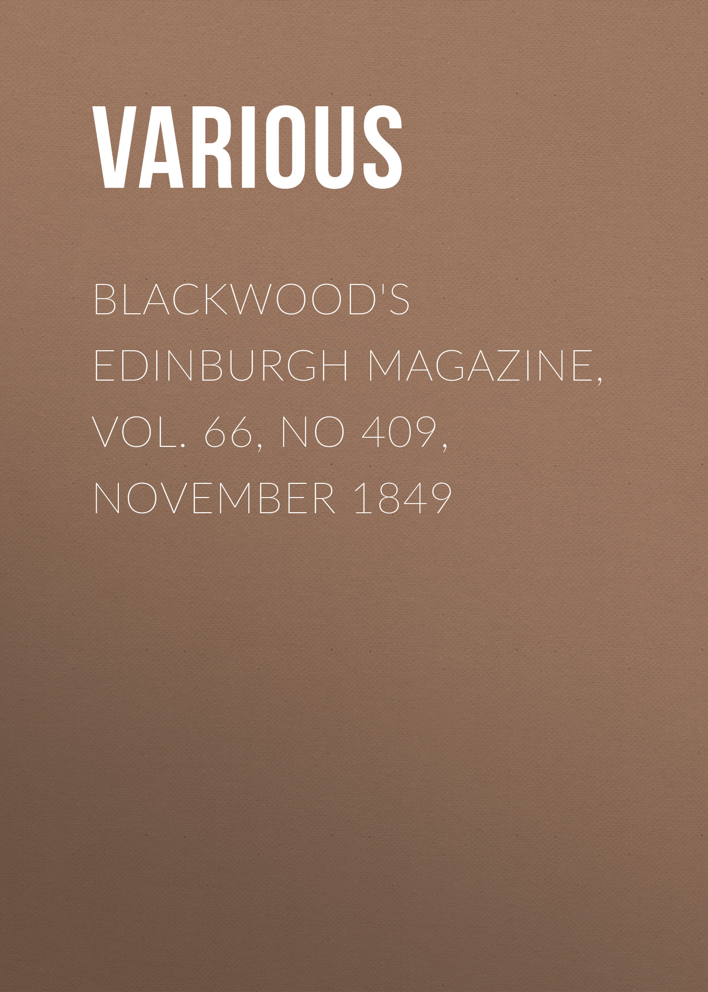 Various Blackwood's Edinburgh Magazine, Vol. 66, No 409, November 1849 цена