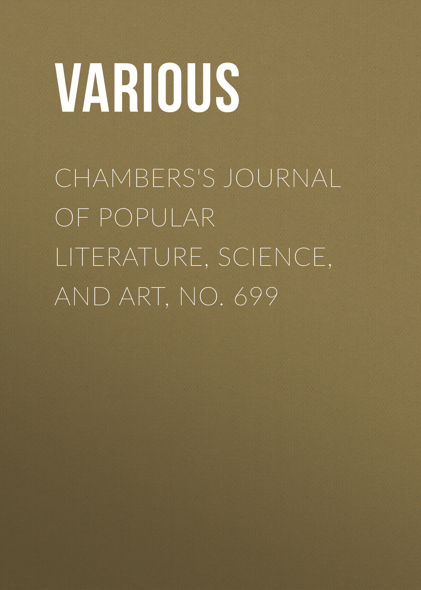 Chambers's Journal of Popular Literature, Science, and Art, No. 699 фото