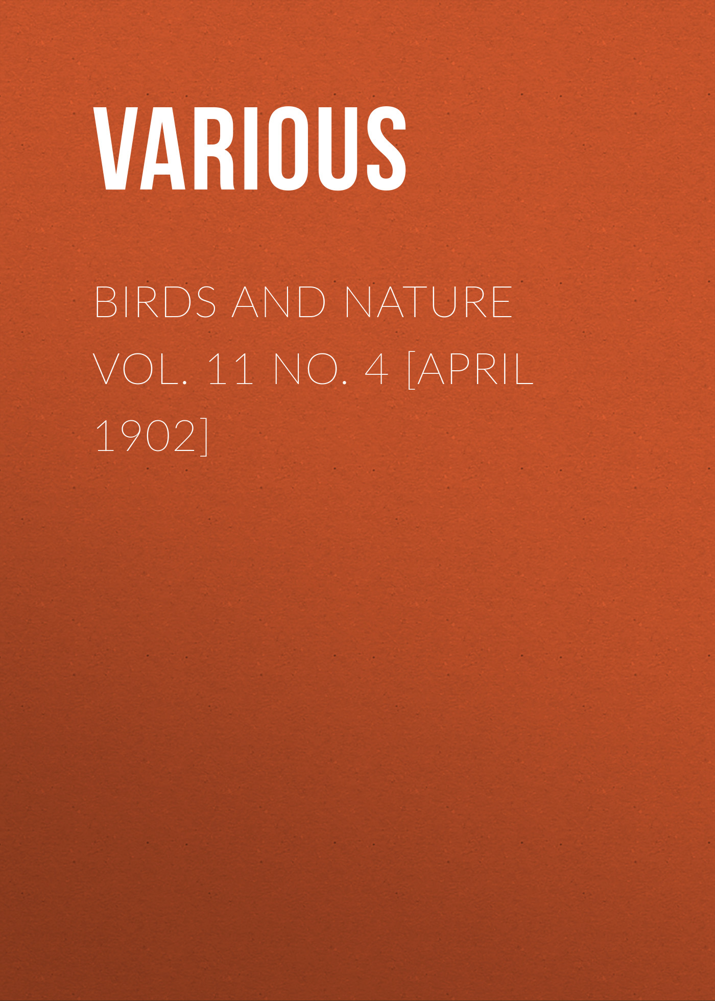 все цены на Various Birds and Nature Vol. 11 No. 4 [April 1902]