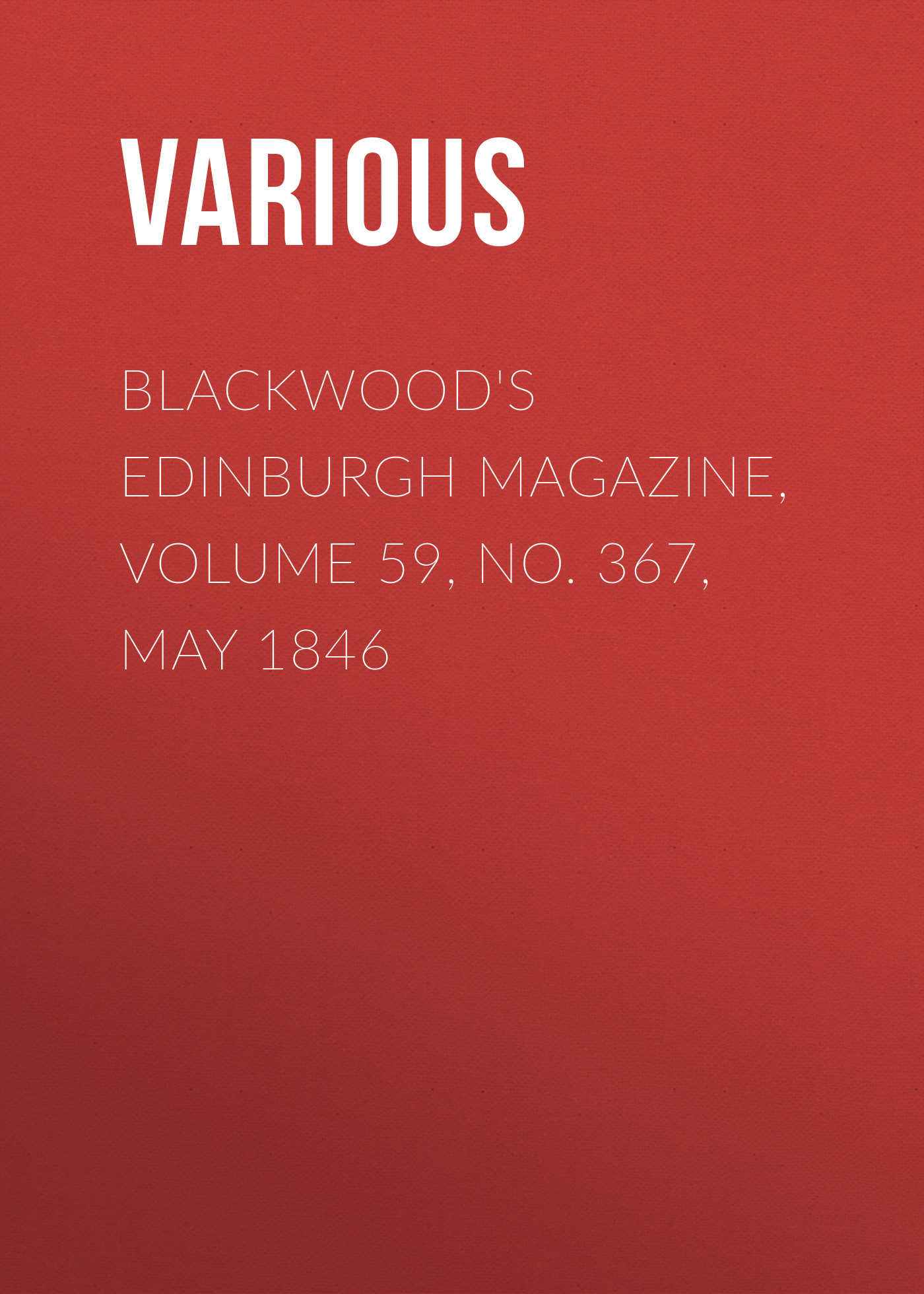 Various Blackwood's Edinburgh Magazine, Volume 59, No. 367, May 1846 цена