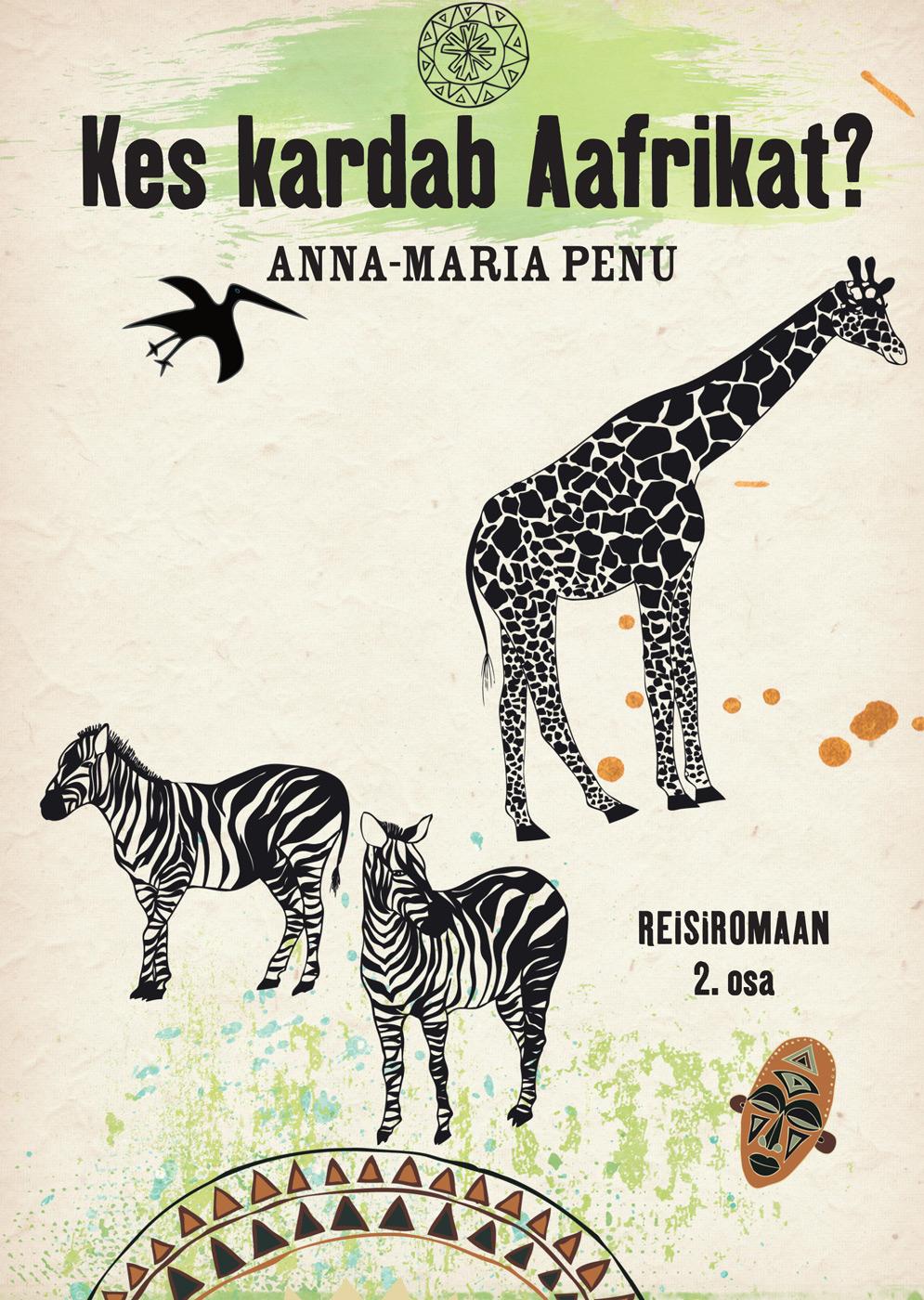 Anna-Maria Penu Kes kardab Aafrikat? 2.osa epp petrone minu ameerika i