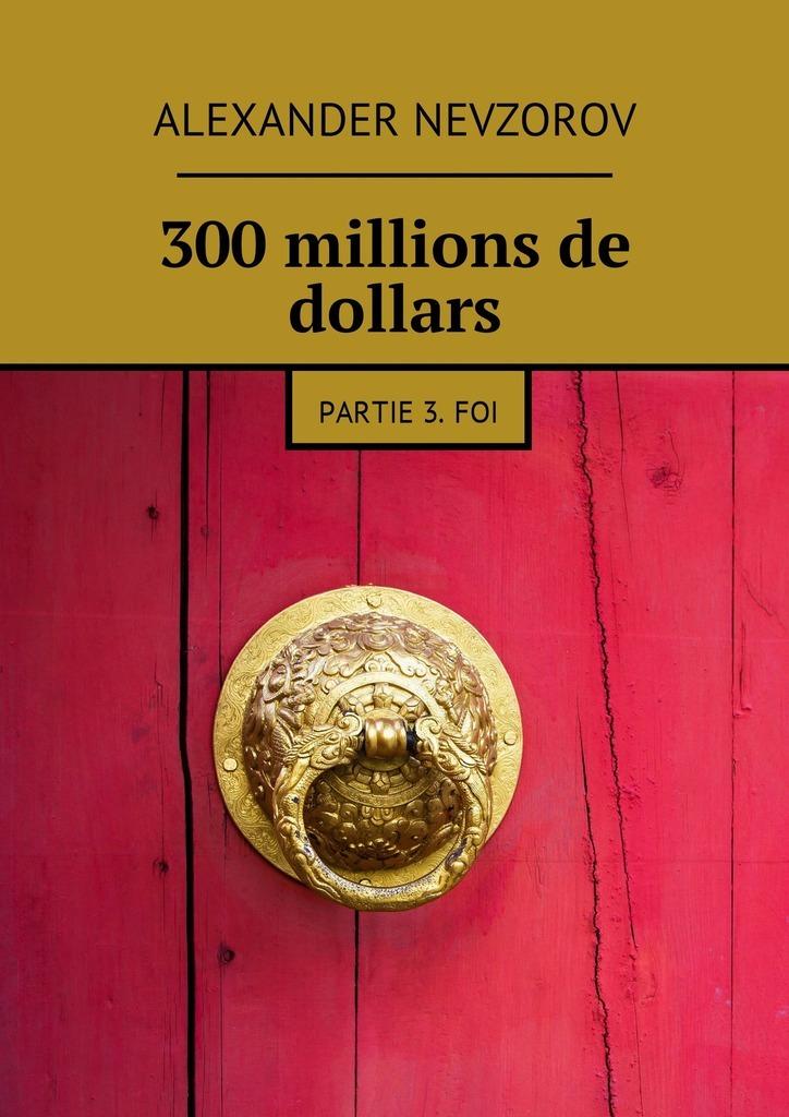 Александр Невзоров 300millions de dollars. Partie 3.Foi henri delacroix la religion et la foi french edition