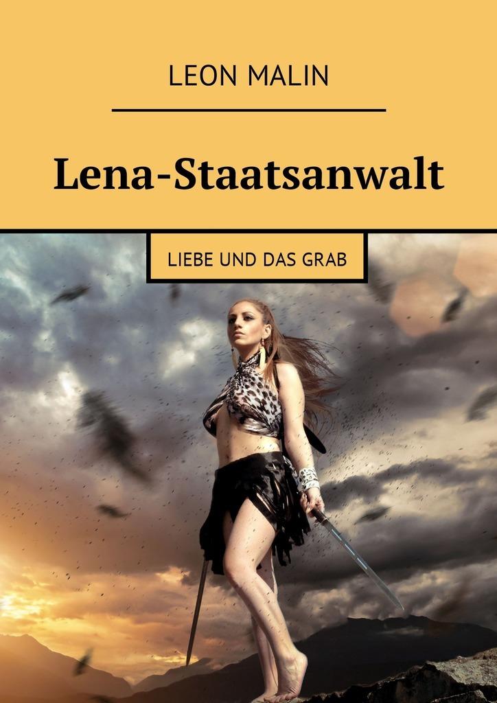 лучшая цена Leon Malin Lena-Staatsanwalt. Liebe und dasGrab