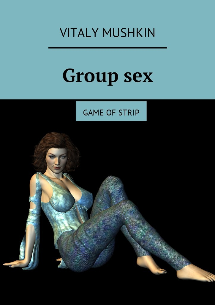 Виталий Мушкин Group sex. Game of strip white rabbit red wolf