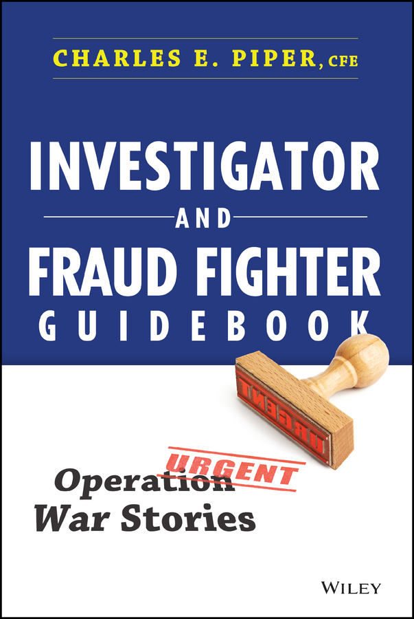 Charles Piper E. Investigator and Fraud Fighter Guidebook. Operation War Stories casio mtp 1308sg 7a
