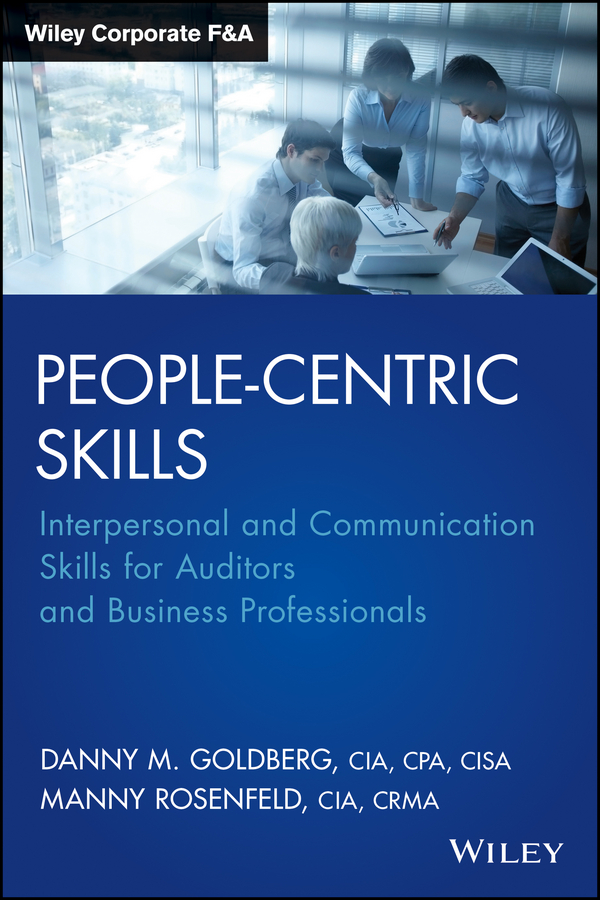 цена на Manny Rosenfeld People-Centric Skills. Interpersonal and Communication Skills for Auditors and Business Professionals