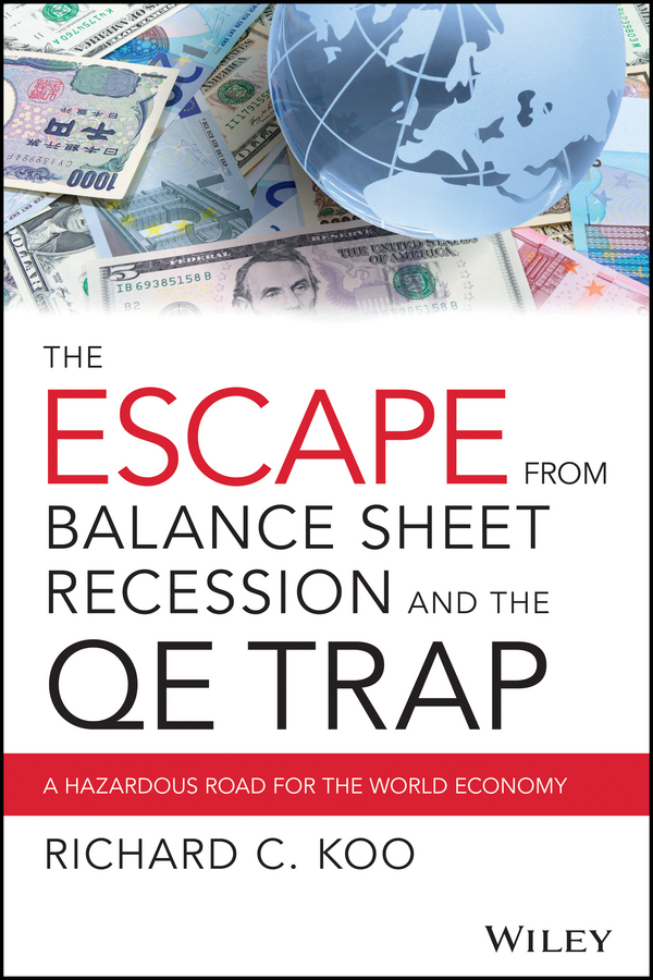 Richard Koo C. The Escape from Balance Sheet Recession and the QE Trap. A Hazardous Road for the World Economy new balance 990v2 made in the usa
