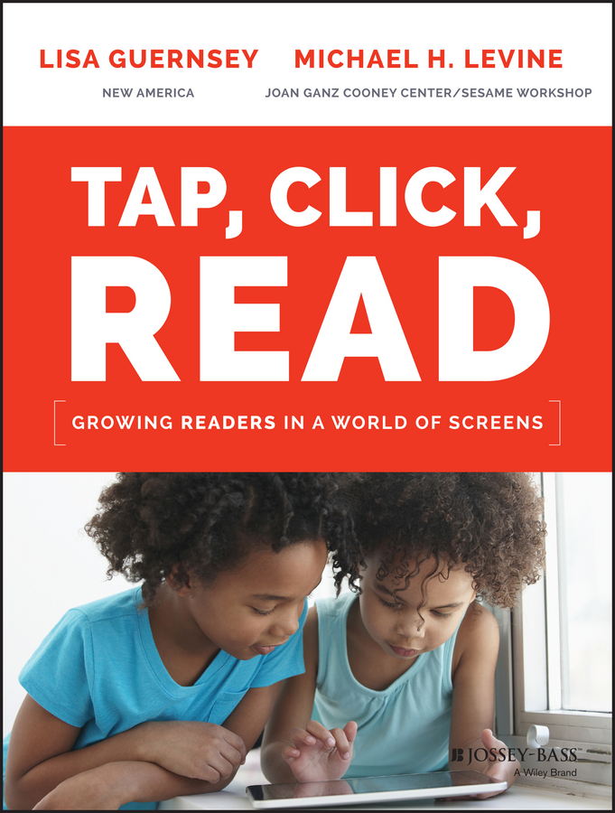 Lisa Guernsey Tap, Click, Read. Growing Readers in a World of Screens harkaway n the blind giant how to survive in the digital age