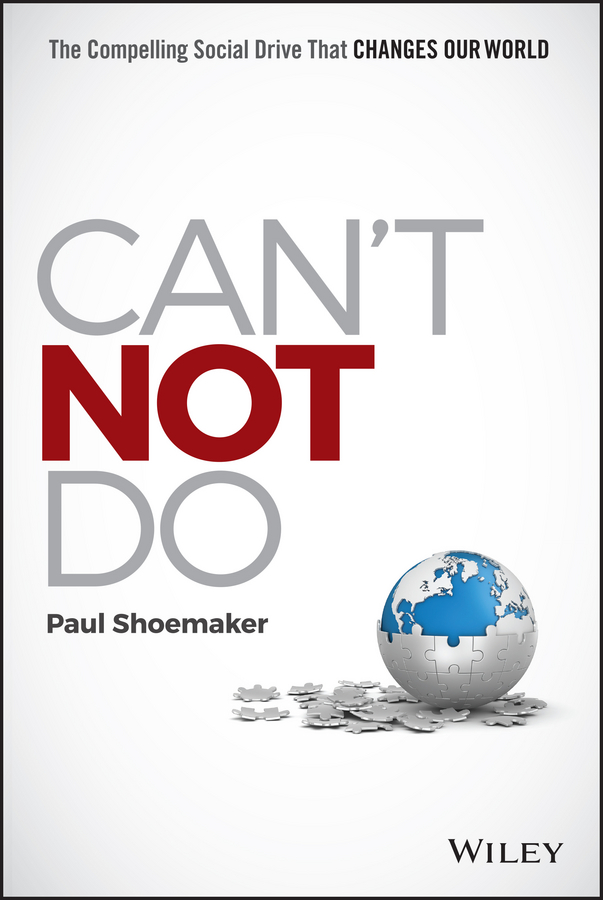 simon hartley could i do that Paul Shoemaker Can't Not Do. The Compelling Social Drive that Changes Our World
