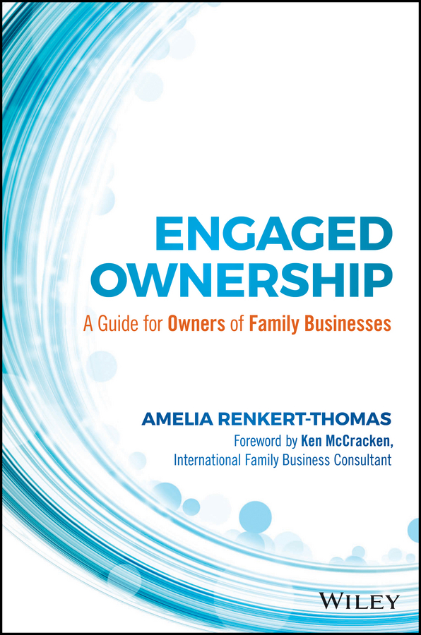 Amelia Renkert-Thomas Engaged Ownership. A Guide for Owners of Family Businesses демонстрационная доска rocada skinwhiteboard 6420r магнитно маркерная лак 75x115см белый