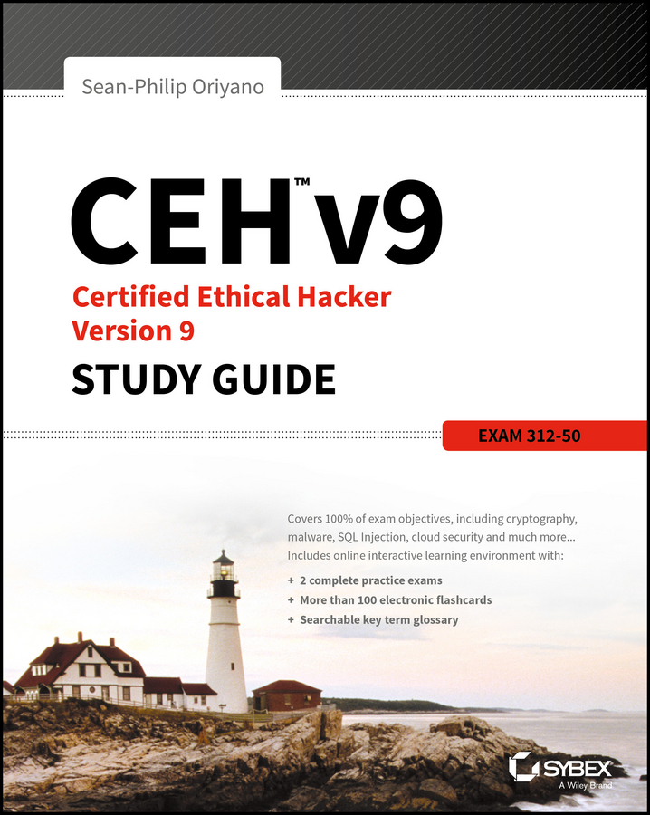 Sean-Philip Oriyano CEH v9. Certified Ethical Hacker Version 9 Study Guide darril gibson cissp isc 2 certified information systems security professional official study guide