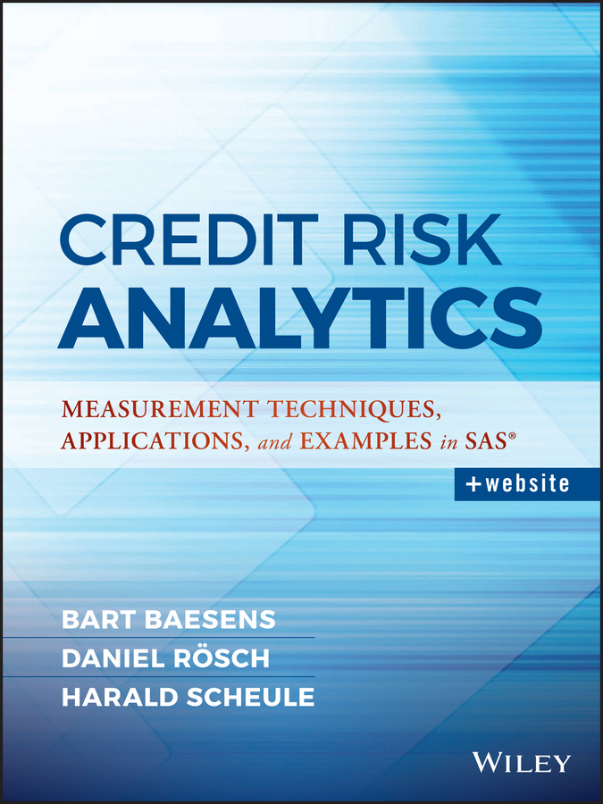 Bart Baesens Credit Risk Analytics. Measurement Techniques, Applications, and Examples in SAS отсутствует credit risk management