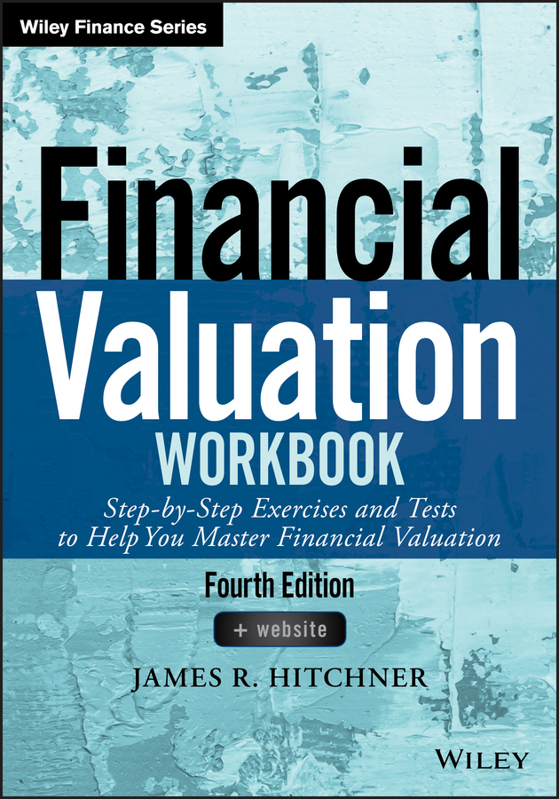 Фото - James Hitchner R. Financial Valuation Workbook. Step-by-Step Exercises and Tests to Help You Master Financial Valuation real madrid zalgiris kaunas