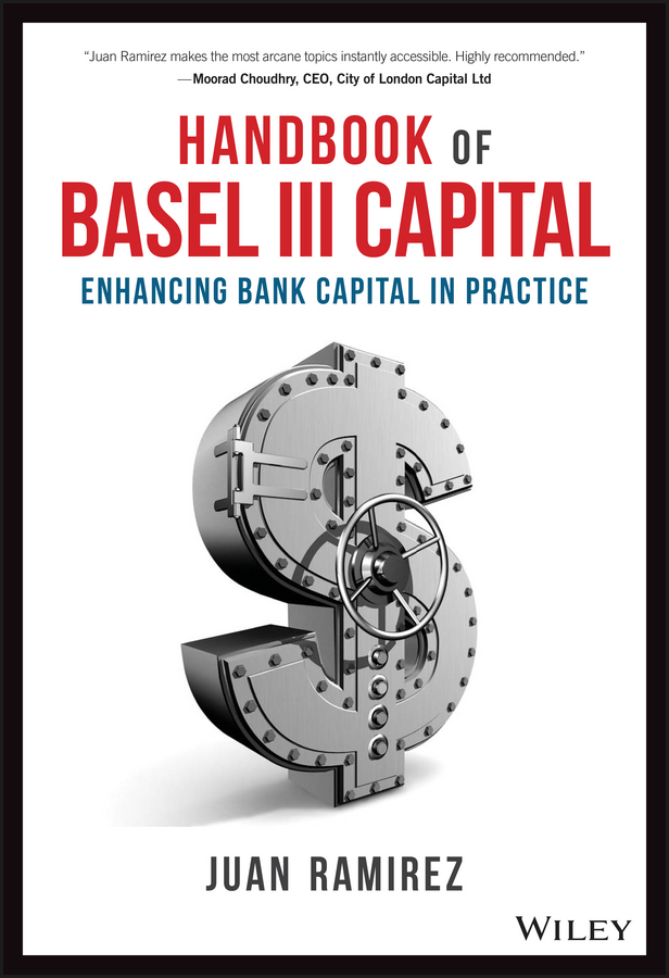 Juan Ramirez Handbook of Basel III Capital. Enhancing Bank Capital in Practice capital bra münster