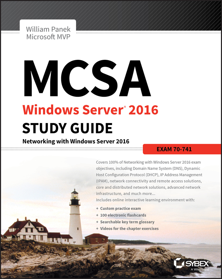 William Panek MCSA Windows Server 2016 Study Guide: Exam 70-741