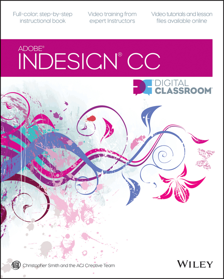 Christopher Smith InDesign CC Digital Classroom jennifer smith advanced photoshop cc for design professionals digital classroom
