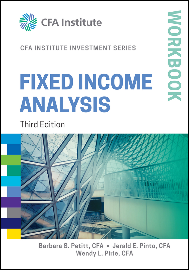 Wendy Pirie L. Fixed Income Analysis Workbook fixed income developments