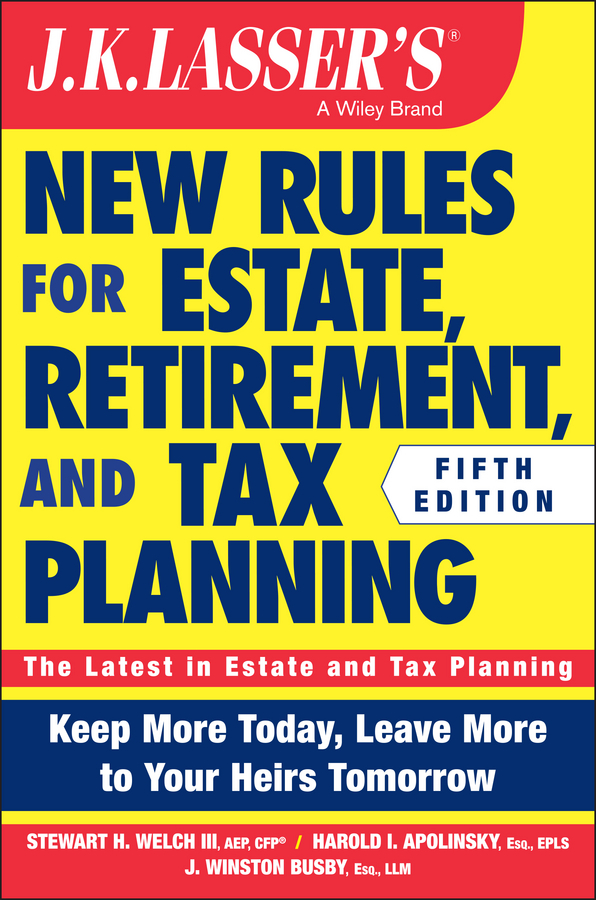 J. Busby Winston JK Lasser's New Rules for Estate, Retirement, and Tax Planning taylor larimore the bogleheads guide to retirement planning