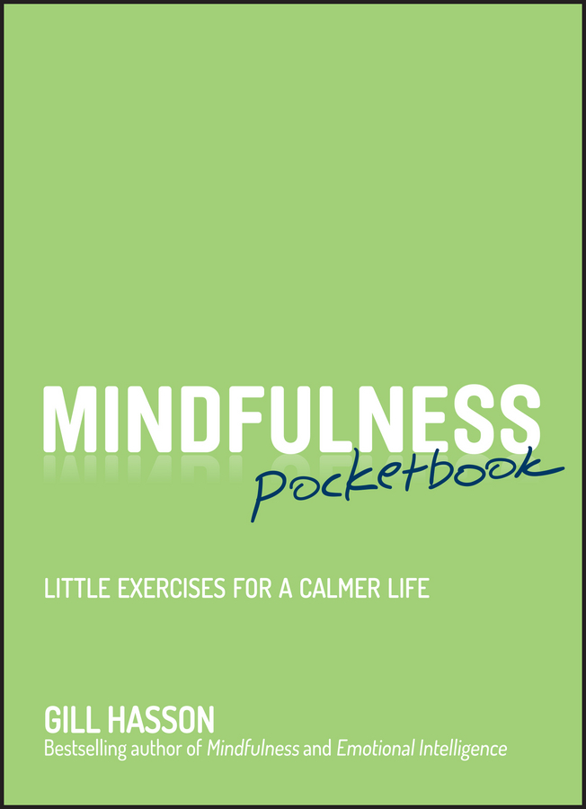 Gill Hasson Mindfulness Pocketbook. Little Exercises for a Calmer Life a mindfulness guide for the frazzled