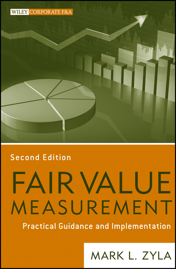 Mark Zyla L. Fair Value Measurement. Practical Guidance and Implementation mark zyla l fair value measurement practical guidance and implementation