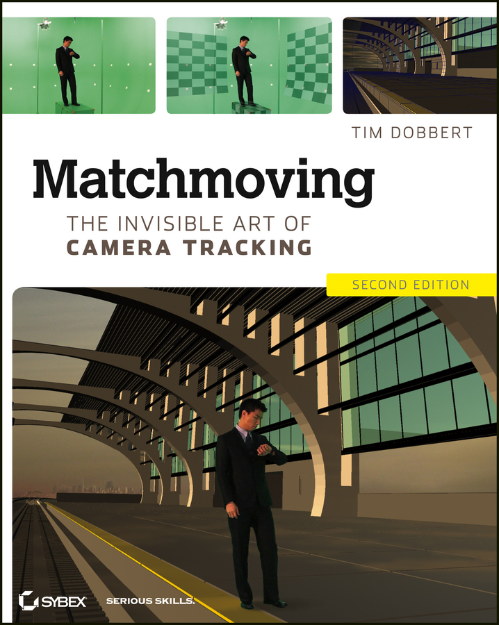 Tim Dobbert Matchmoving. The Invisible Art of Camera Tracking unlocking the invisible voice