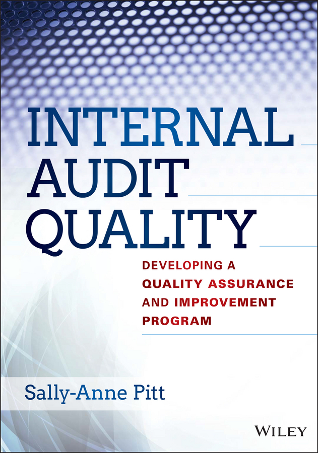 Sally-Anne Pitt Internal Audit Quality. Developing a Quality Assurance and Improvement Program все цены
